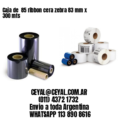 Caja de  85 ribbon cera zebra 83 mm x 300 mts
