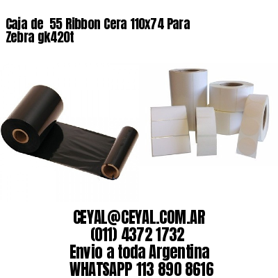 Caja de  55 Ribbon Cera 110x74 Para Zebra gk420t