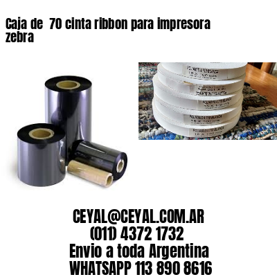 Caja de  70 cinta ribbon para impresora zebra