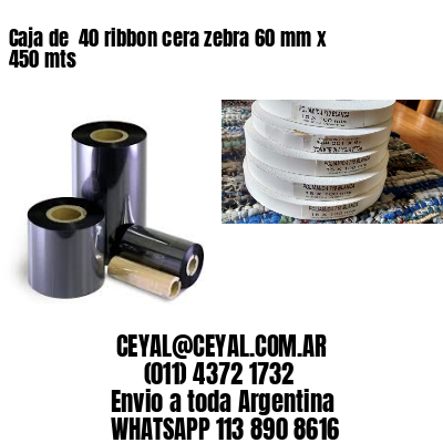 Caja de  40 ribbon cera zebra 60 mm x 450 mts