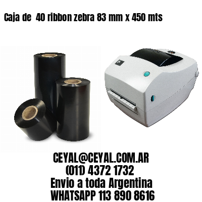 Caja de  40 ribbon zebra 83 mm x 450 mts