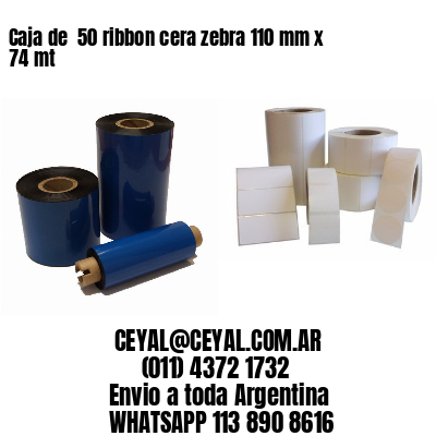 Caja de  50 ribbon cera zebra 110 mm x 74 mt