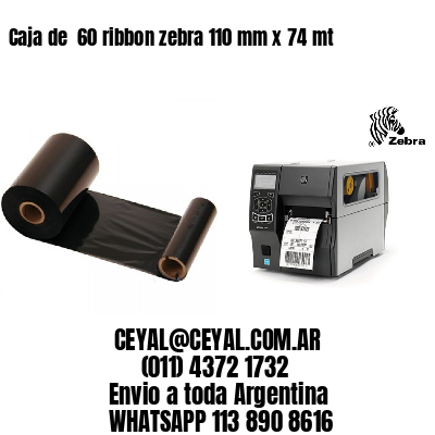 Caja de  60 ribbon zebra 110 mm x 74 mt