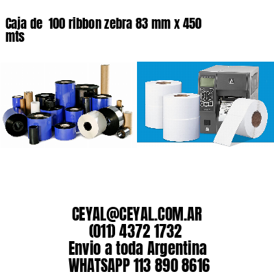 Caja de  100 ribbon zebra 83 mm x 450 mts