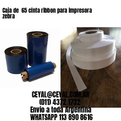 Caja de  65 cinta ribbon para impresora zebra