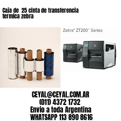Caja de  25 cinta de transferencia termica zebra