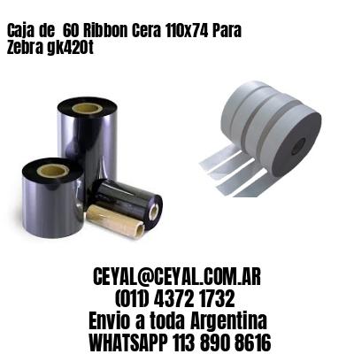 Caja de  60 Ribbon Cera 110x74 Para Zebra gk420t