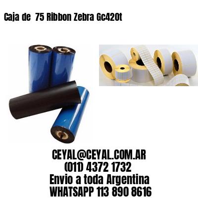 Caja de  75 Ribbon Zebra Gc420t