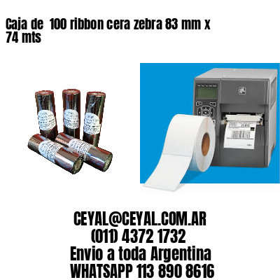 Caja de  100 ribbon cera zebra 83 mm x 74 mts