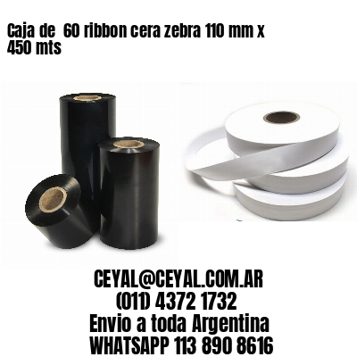 Caja de  60 ribbon cera zebra 110 mm x 450 mts