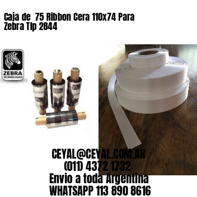 Caja de  75 Ribbon Cera 110x74 Para Zebra Tlp 2844