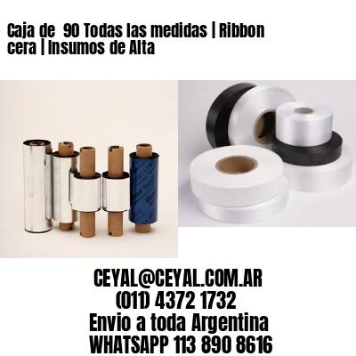 Caja de  90 Todas las medidas | Ribbon cera | Insumos de Alta