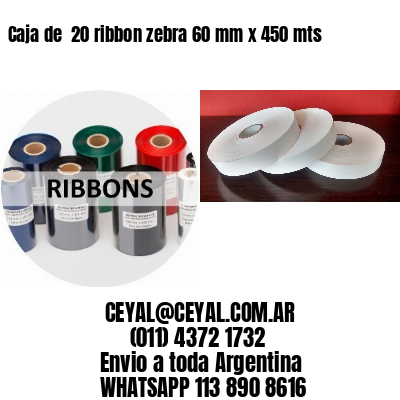 Caja de  20 ribbon zebra 60 mm x 450 mts