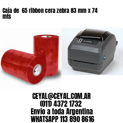 Caja de  65 ribbon cera zebra 83 mm x 74 mts
