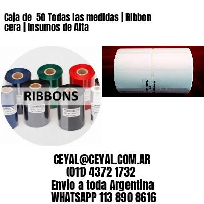 Caja de  50 Todas las medidas | Ribbon cera | Insumos de Alta